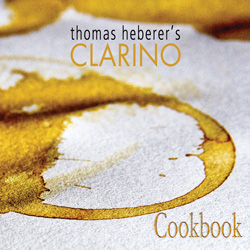 Thomas Heberer\'s Clarino Cookbook